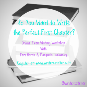 Online Teen Writing Class (Session 2): So You Want to Write the Perfect First Chapter?