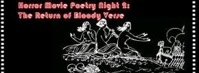 Horror Movie Poetry Night 2: The Return of BloodyVerse