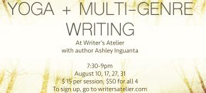 Yoga + Multi-Genre Writing with Ashley Inguanta (August)