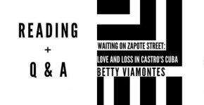 Waiting on Zapote Street: Love and Loss in Castro's Cuba (Reading + Q & A with Betty Viamontes)