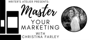 Online Class: Master Your Marketing with Christina Farley