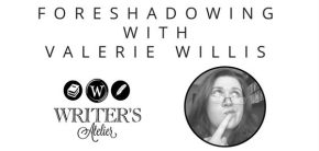 Foreshadowing with ValerieWillis
